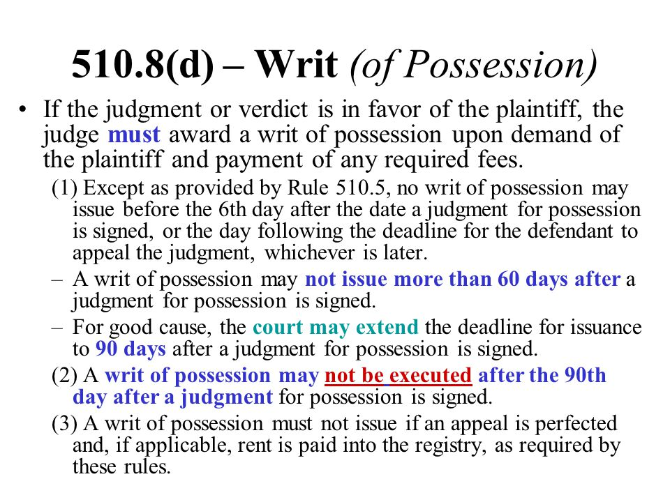 510.8(d) – Writ (of Possession)