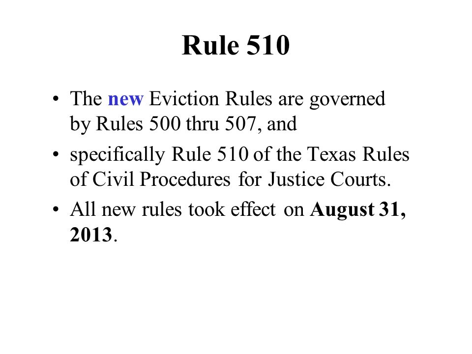 Rule 510 The new Eviction Rules are governed by Rules 500 thru 507, and.