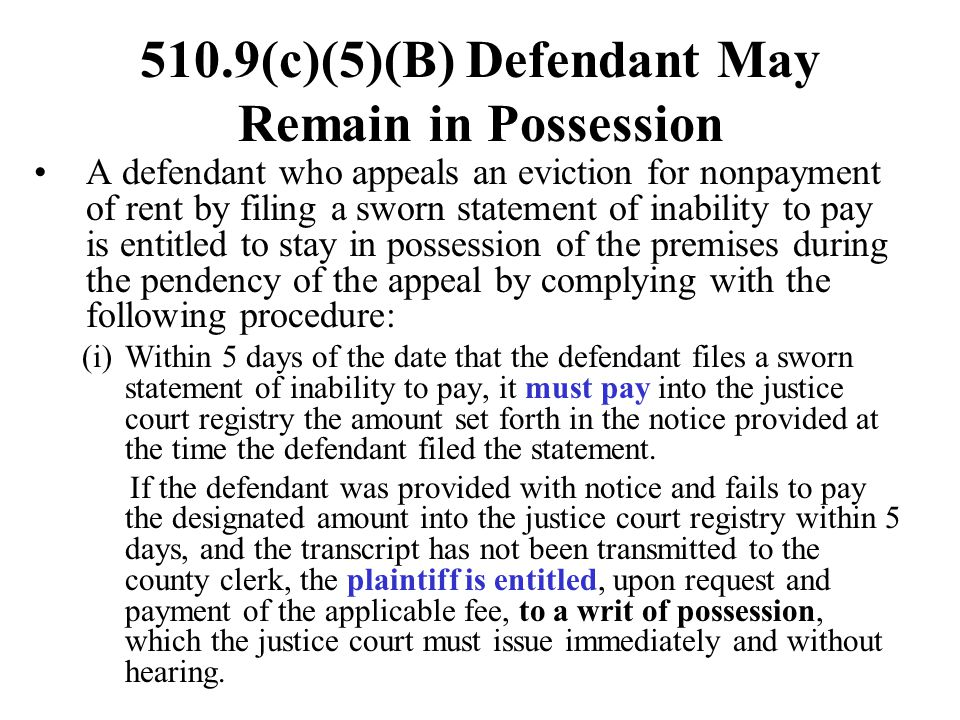 510.9(c)(5)(B) Defendant May Remain in Possession