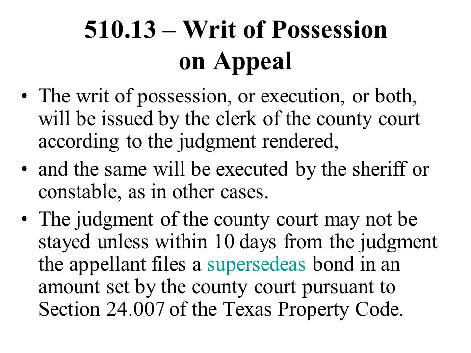 510.13 – Writ of Possession on Appeal