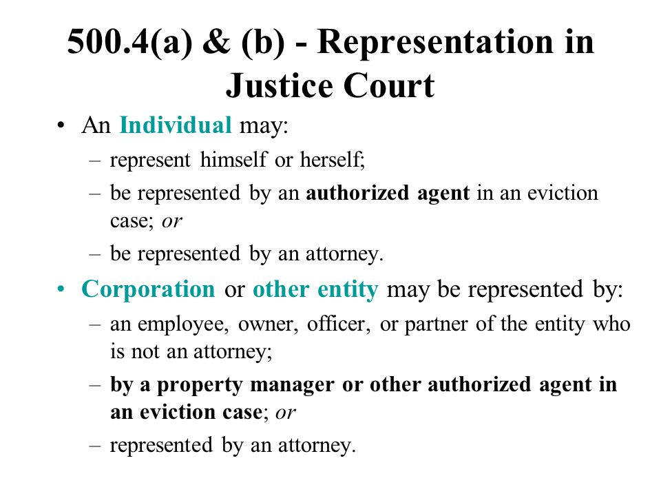 500.4(a) & (b) - Representation in Justice Court