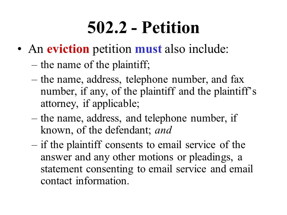 502.2 - Petition An eviction petition must also include: