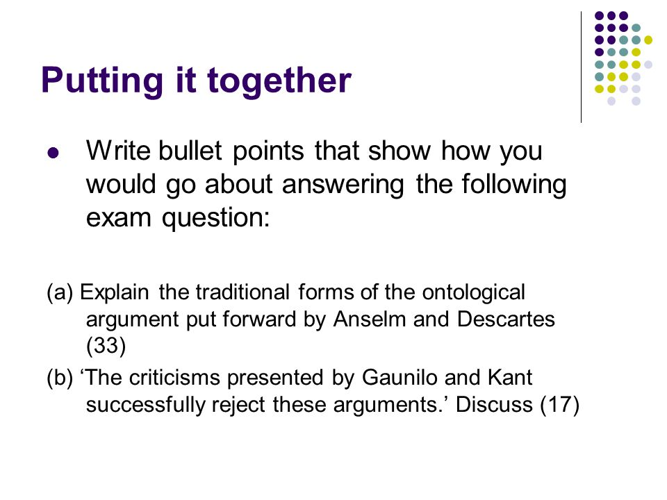 Putting it together Write bullet points that show how you would go about answering the following exam question: