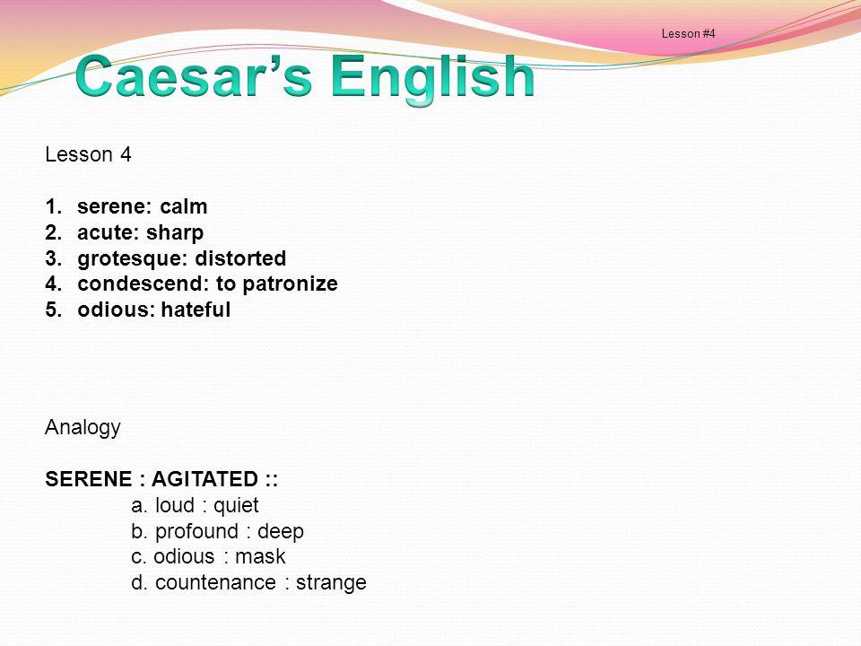 Caesar's English Lesson 4 serene: calm acute: sharp