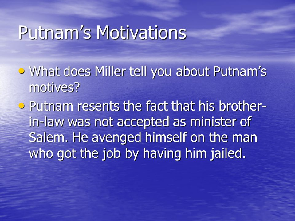 Putnam's Motivations What does Miller tell you about Putnam's motives