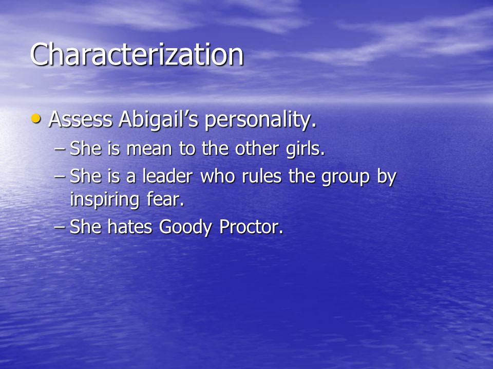 Characterization Assess Abigail's personality.