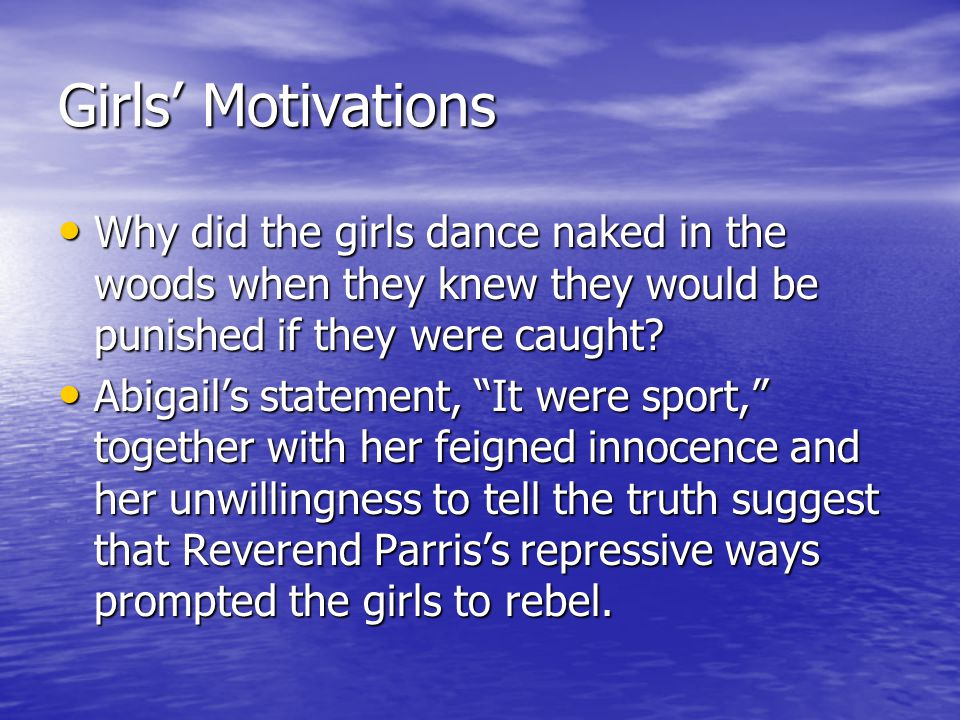 Girls' Motivations Why did the girls dance naked in the woods when they knew they would be punished if they were caught