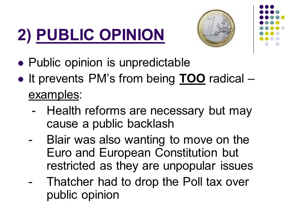 2) PUBLIC OPINION Public opinion is unpredictable
