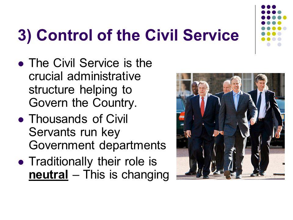 3) Control of the Civil Service