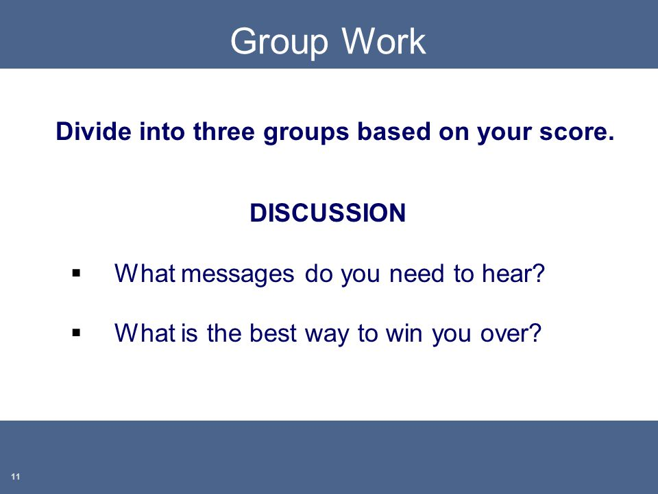 Divide into three groups based on your score.