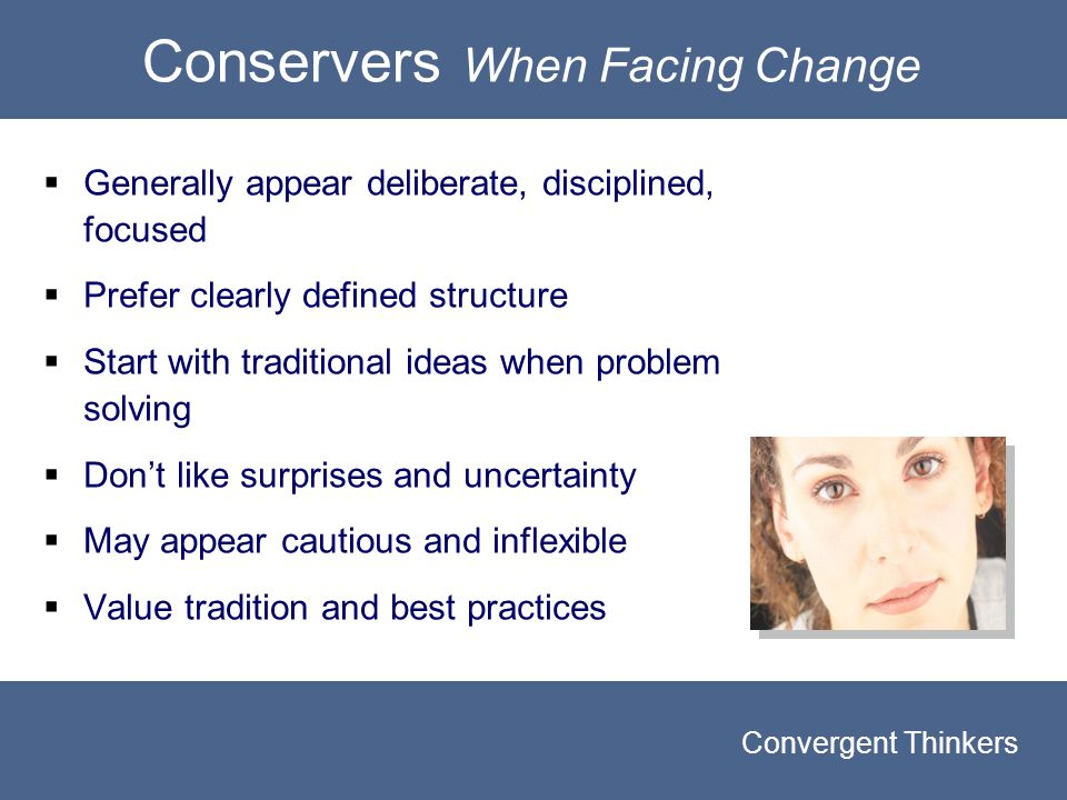 CONSERVERS When Facing Change