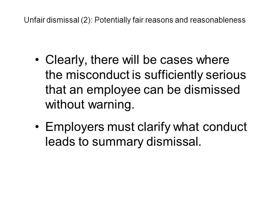 Employers must clarify what conduct leads to summary dismissal.