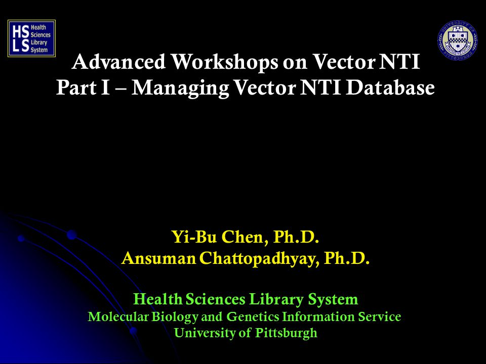 Advanced Workshops on Vector NTI Part I – Managing Vector NTI Database