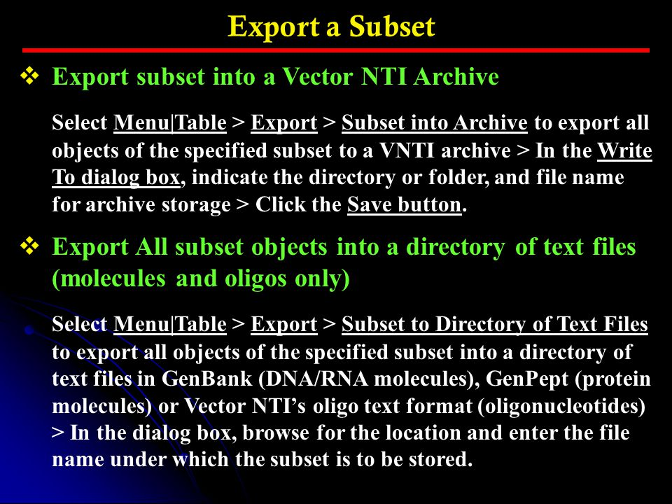 Export a Subset Export subset into a Vector NTI Archive
