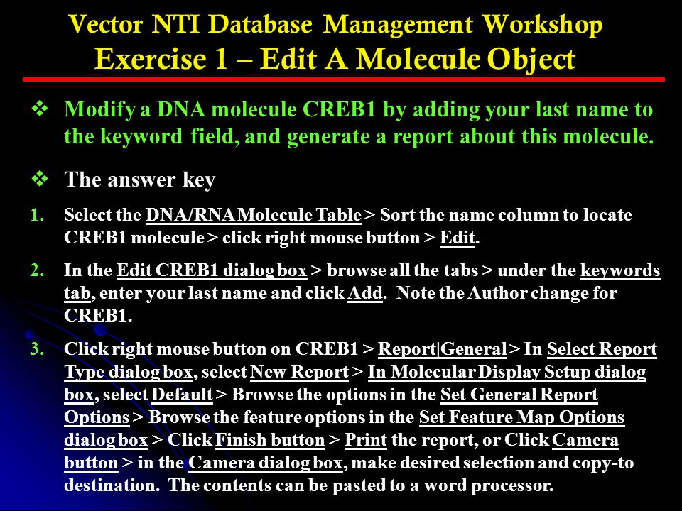 Vector NTI Database Management Workshop Exercise 1 – Edit A Molecule Object
