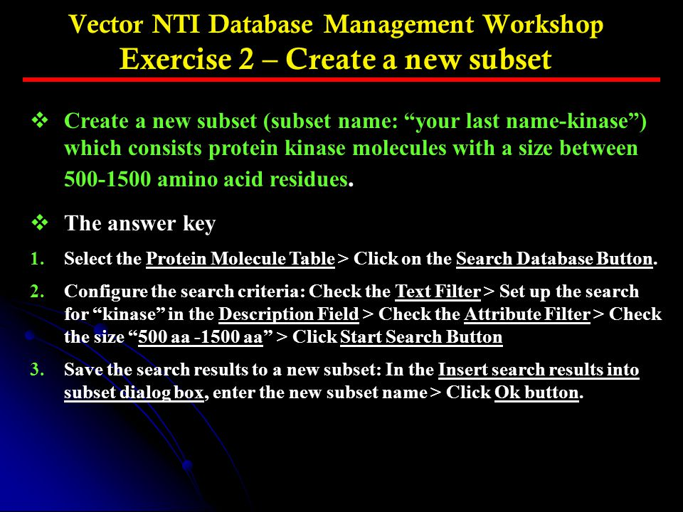 Vector NTI Database Management Workshop Exercise 2 – Create a new subset