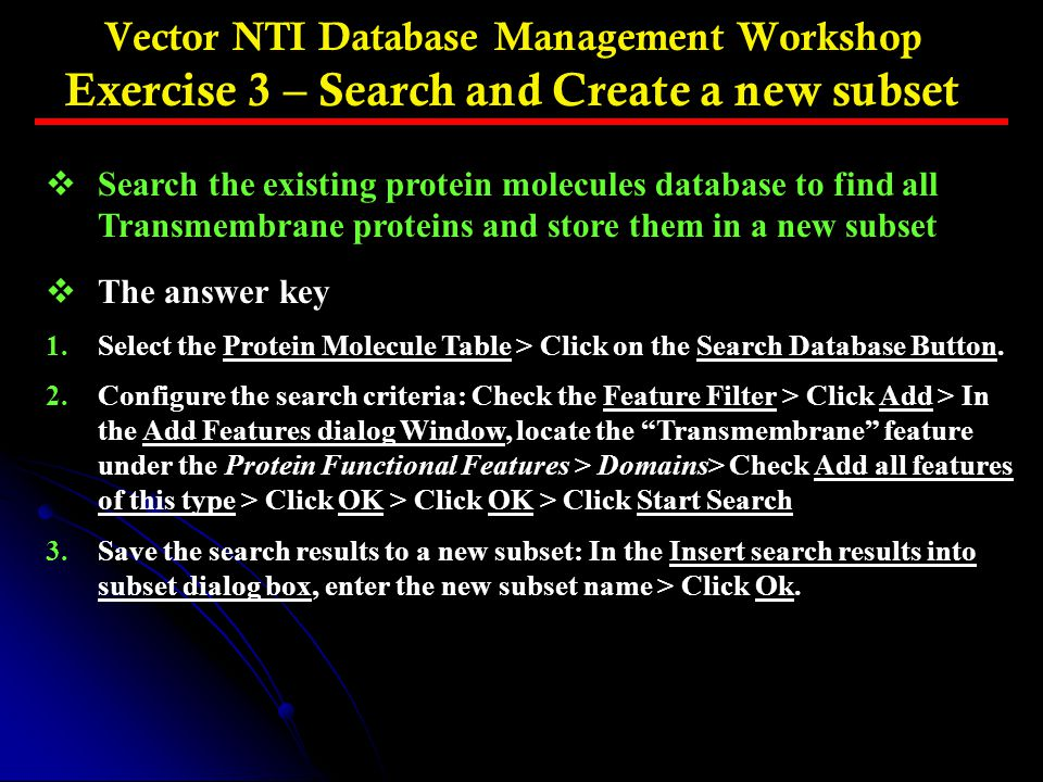 Vector NTI Database Management Workshop Exercise 3 – Search and Create a new subset