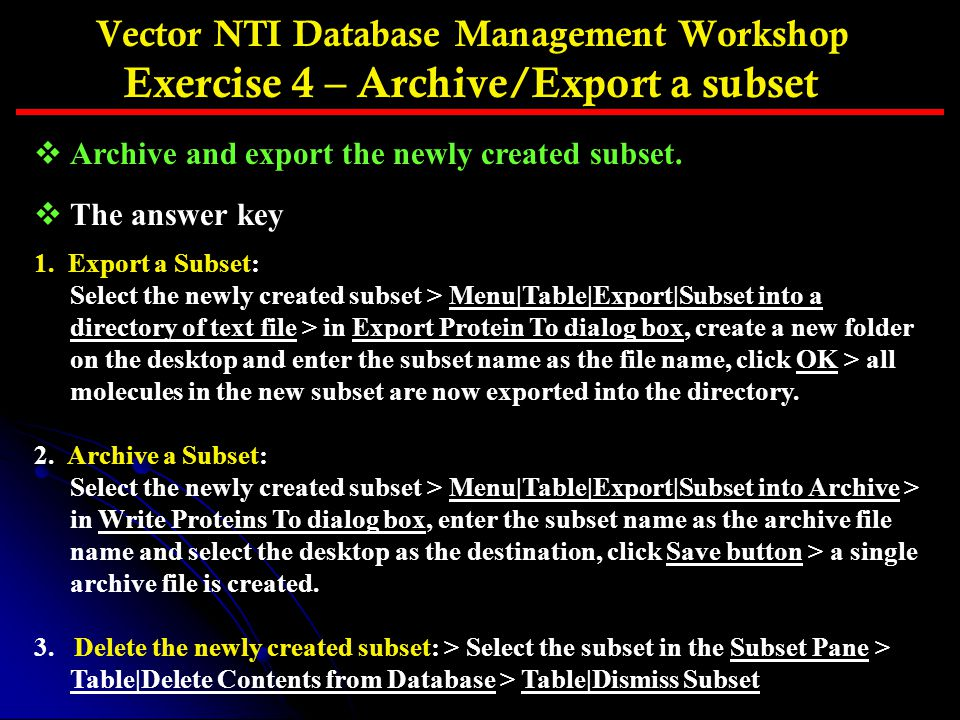 Vector NTI Database Management Workshop Exercise 4 – Archive/Export a subset