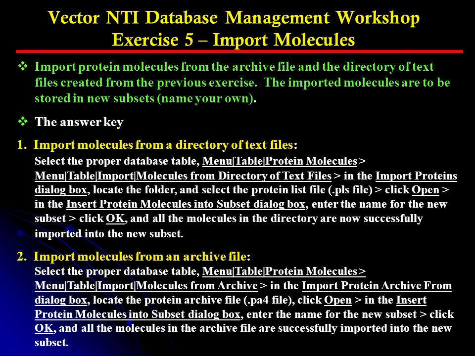 Vector NTI Database Management Workshop Exercise 5 – Import Molecules