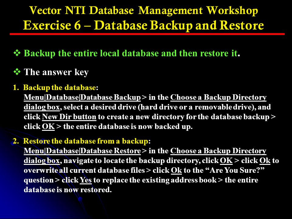 Vector NTI Database Management Workshop Exercise 6 – Database Backup and Restore