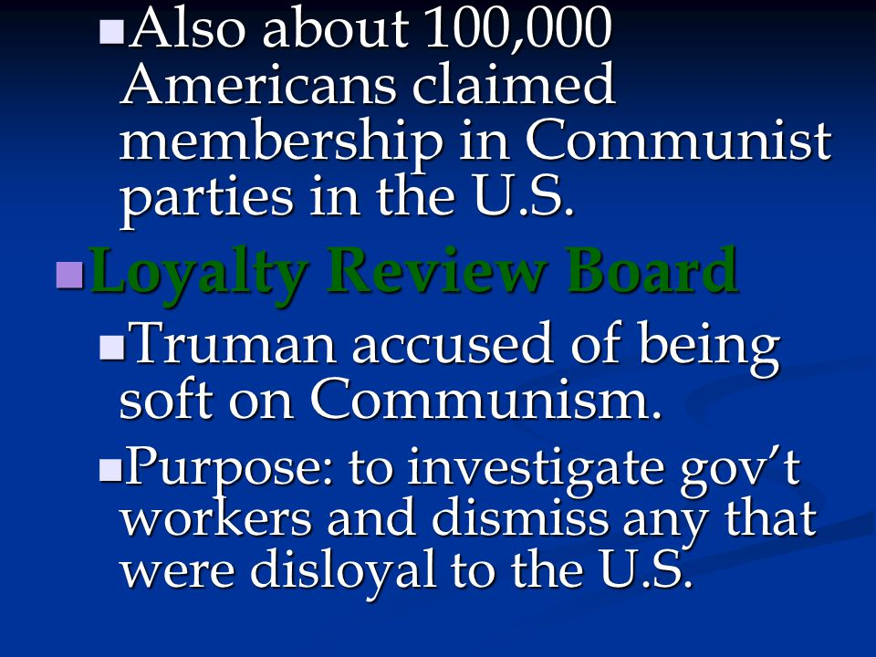 Also about 100,000 Americans claimed membership in Communist parties in the U.S.