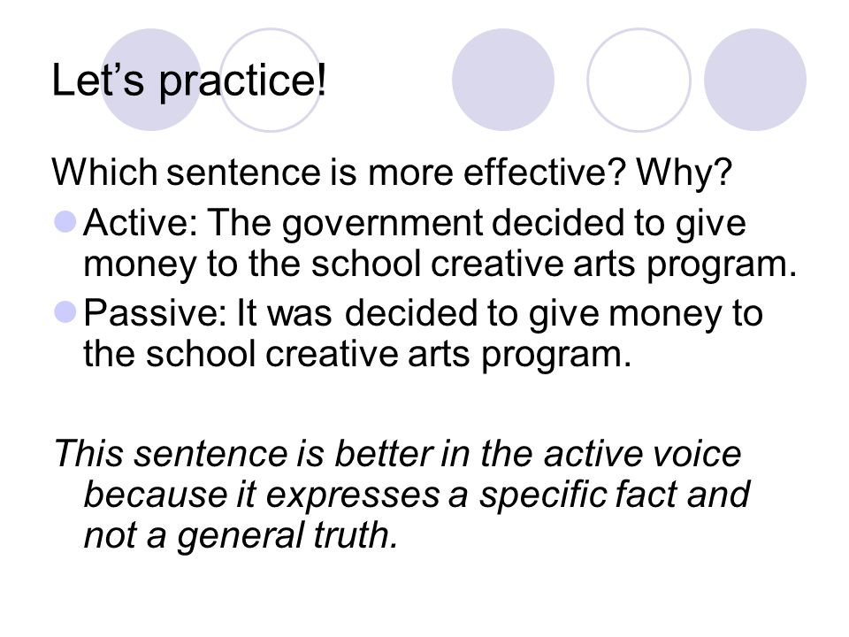 Let's practice! Which sentence is more effective Why