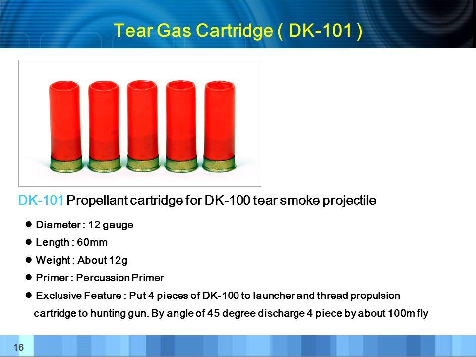 Tear Gas Cartridge ( DK-101 )