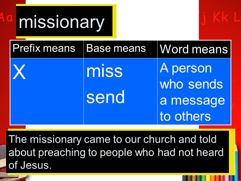 X missionary miss send A person who sends a message to others