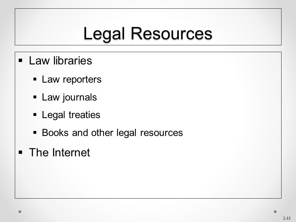 Legal Resources Law libraries The Internet Law reporters Law journals
