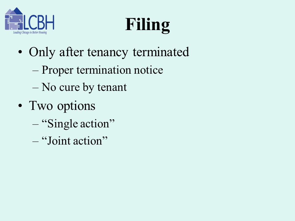 Filing Only after tenancy terminated Two options