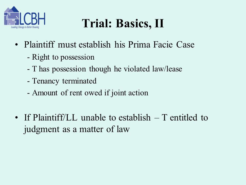 Trial: Basics, II Plaintiff must establish his Prima Facie Case