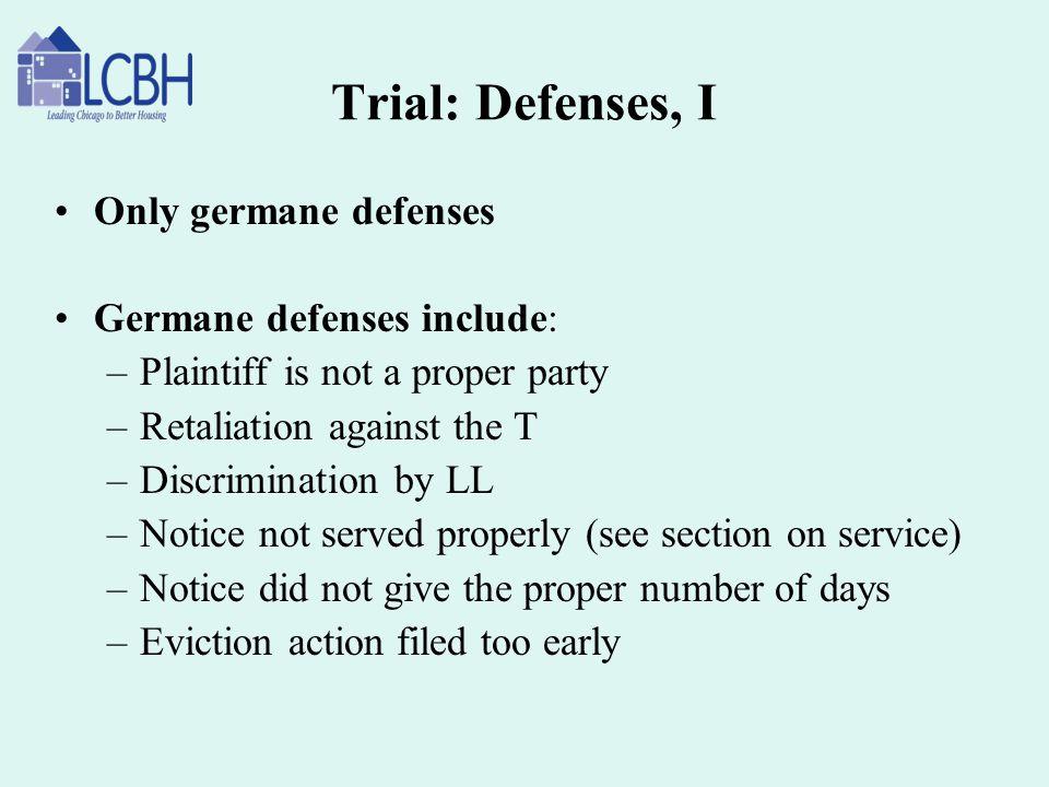 Trial: Defenses, I Only germane defenses Germane defenses include: