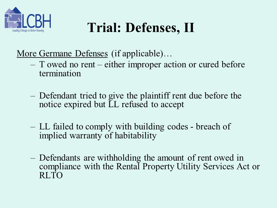 Trial: Defenses, II More Germane Defenses (if applicable)…