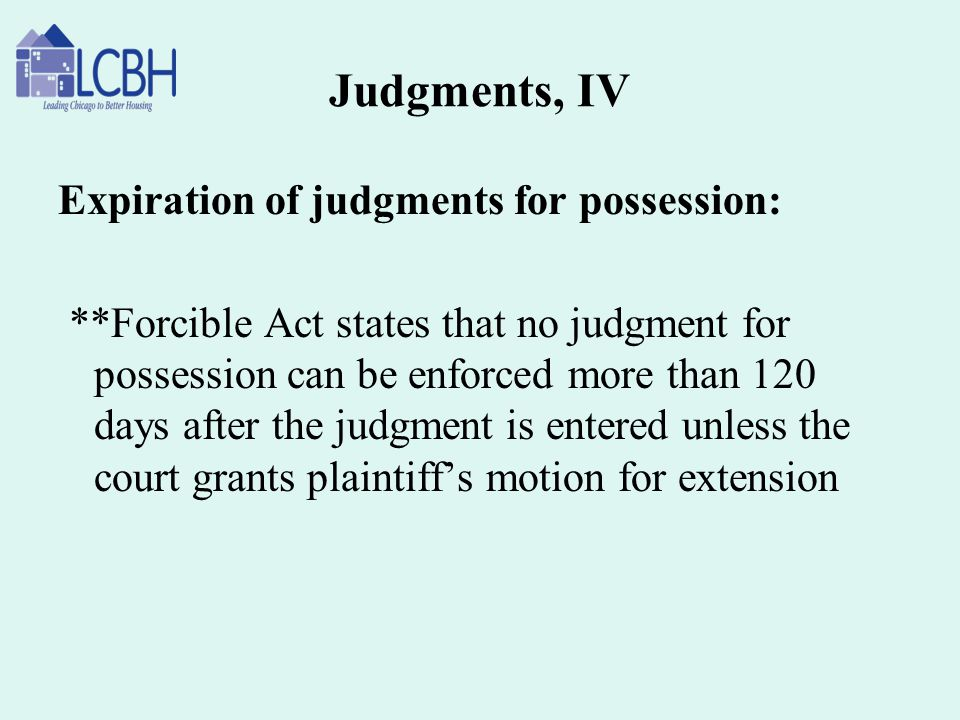 Judgments, IV Expiration of judgments for possession: