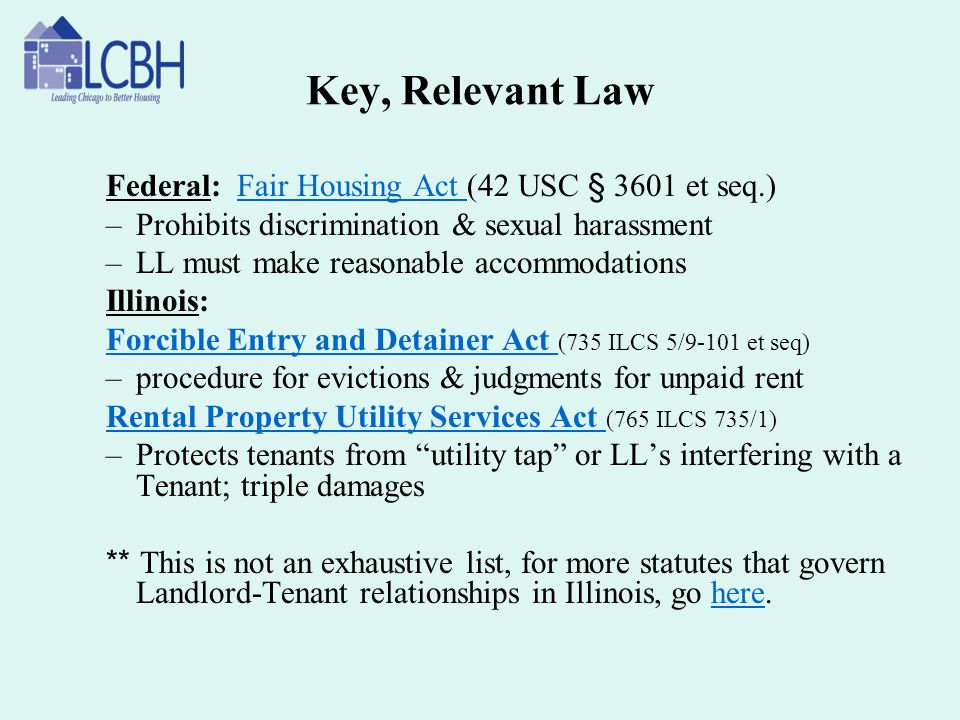 Key, Relevant Law Federal: Fair Housing Act (42 USC § 3601 et seq.)