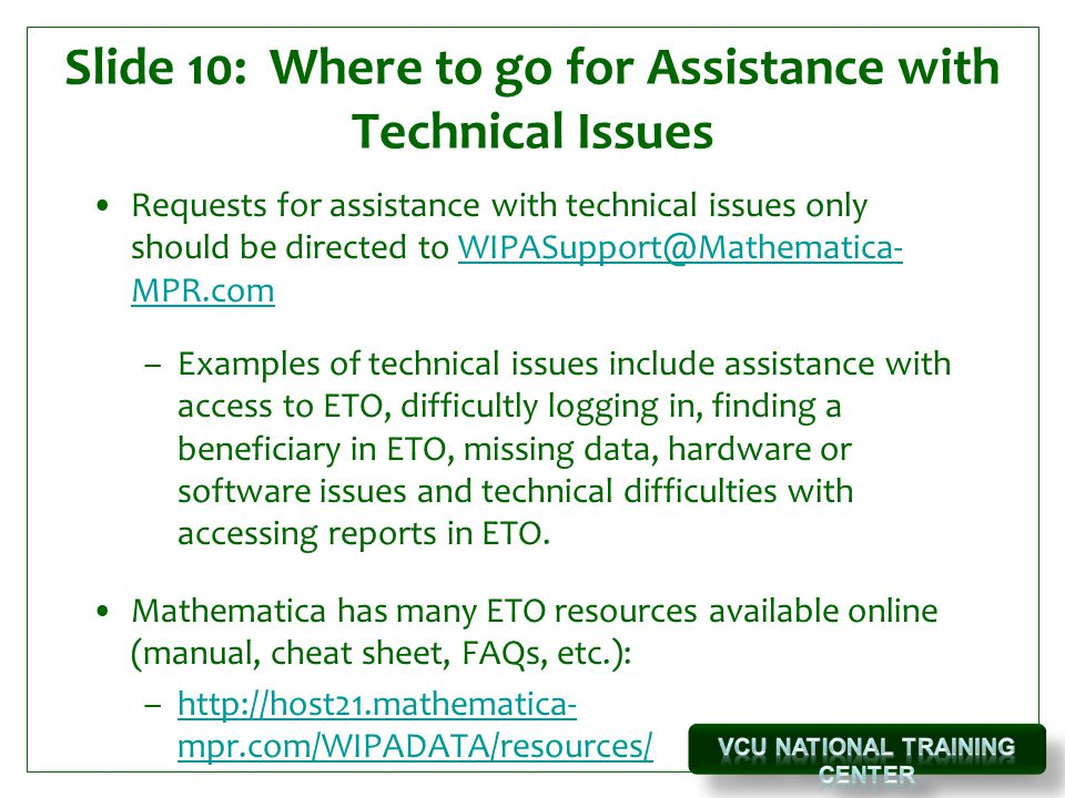 Slide 10: Where to go for Assistance with Technical Issues
