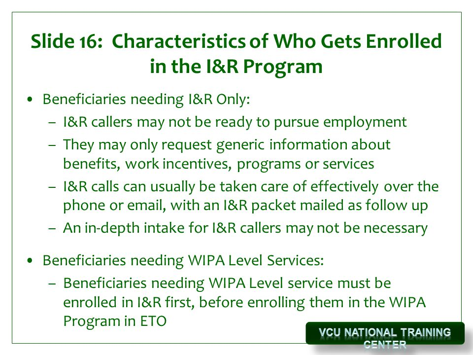Slide 16: Characteristics of Who Gets Enrolled in the I&R Program