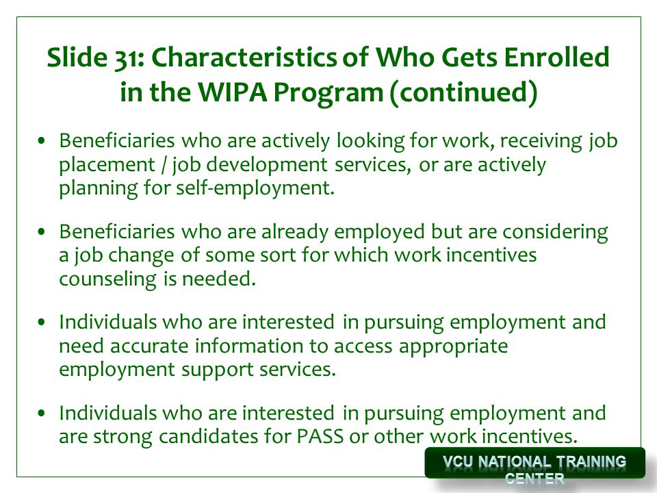 Slide 31: Characteristics of Who Gets Enrolled in the WIPA Program (continued)