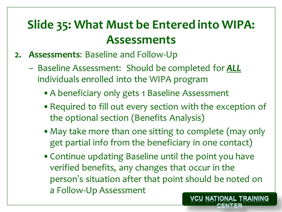Slide 35: What Must be Entered into WIPA: Assessments