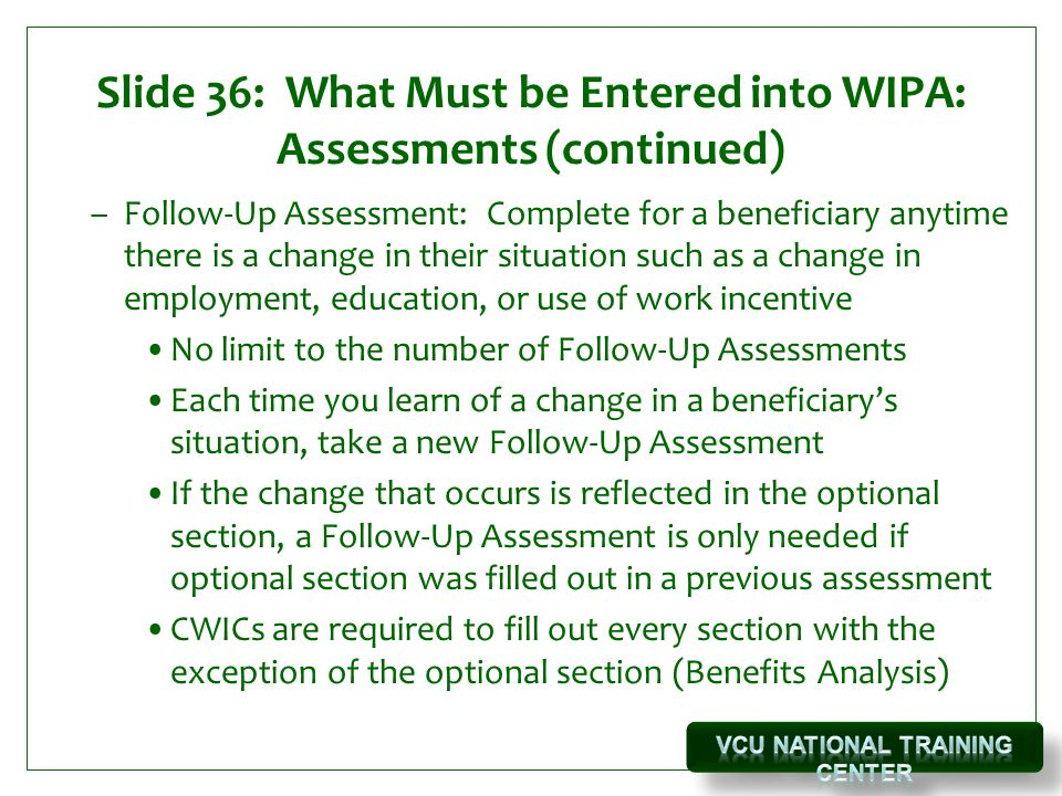 Slide 36: What Must be Entered into WIPA: Assessments (continued)