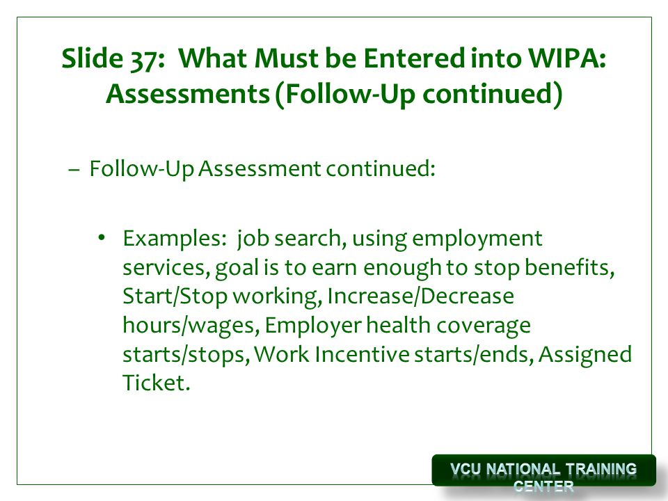 Slide 37: What Must be Entered into WIPA: Assessments (Follow-Up continued)