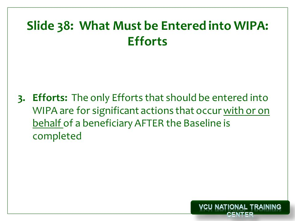 Slide 38: What Must be Entered into WIPA: Efforts