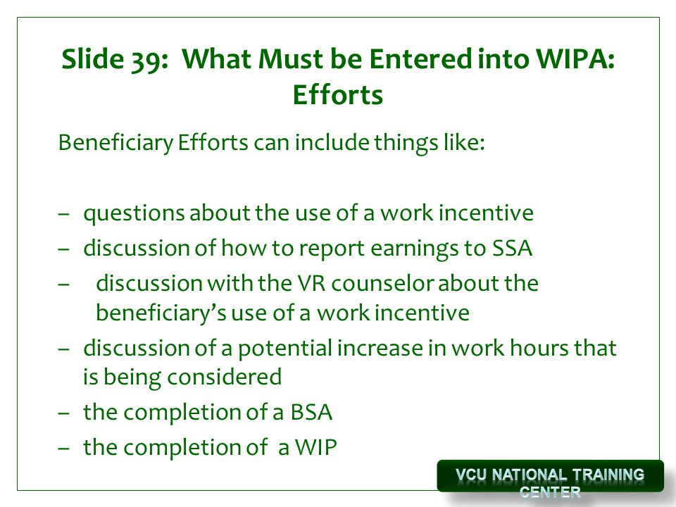 Slide 39: What Must be Entered into WIPA: Efforts