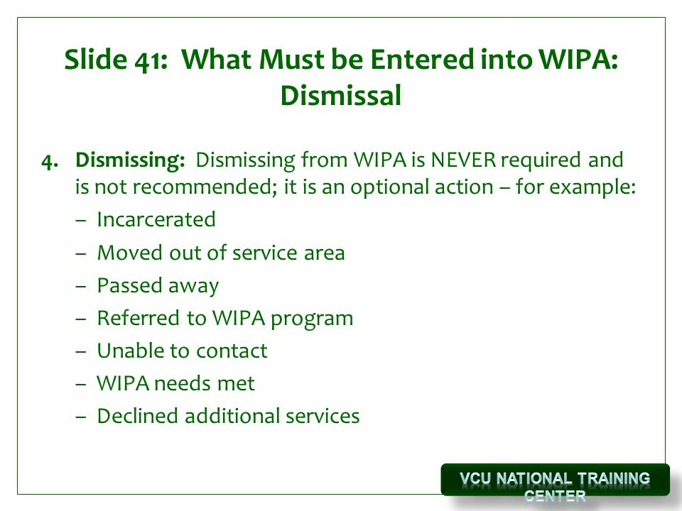 Slide 41: What Must be Entered into WIPA: Dismissal