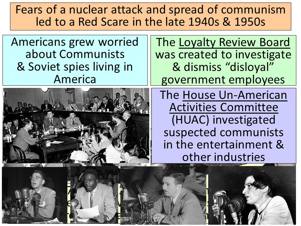 Fears of a nuclear attack and spread of communism led to a Red Scare in the late 1940s & 1950s
