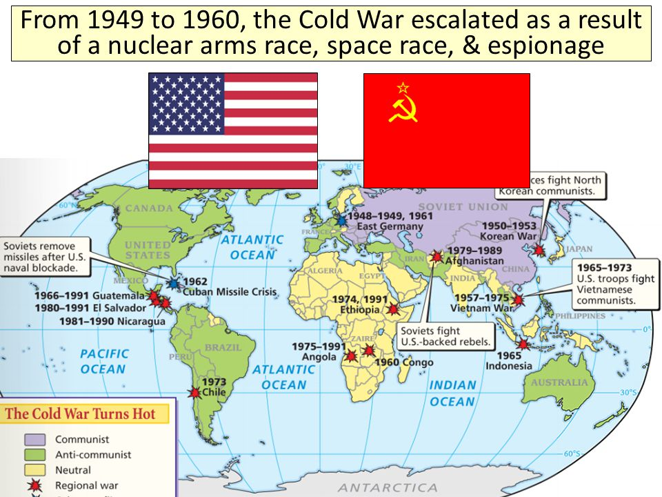 From 1949 to 1960, the Cold War escalated as a result of a nuclear arms race, space race, & espionage
