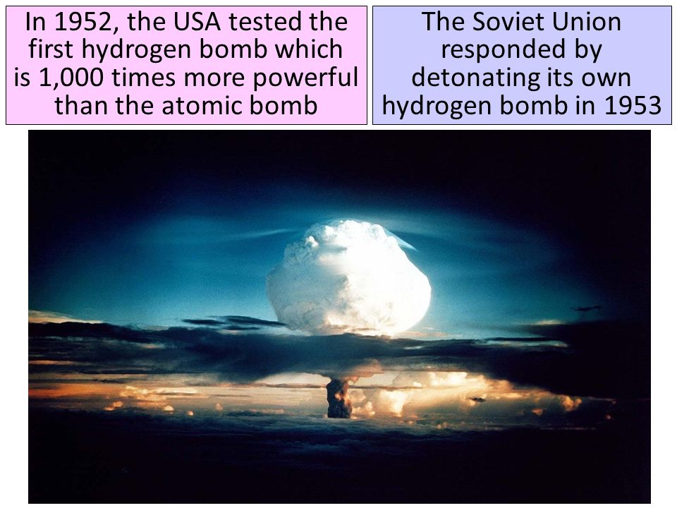 The Soviet Union responded by detonating its own hydrogen bomb in 1953