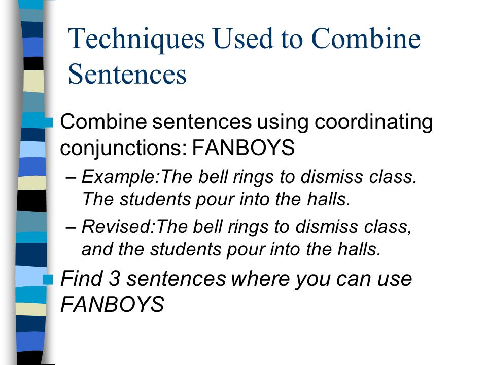 Techniques Used to Combine Sentences