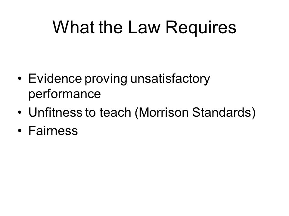 What the Law Requires Evidence proving unsatisfactory performance