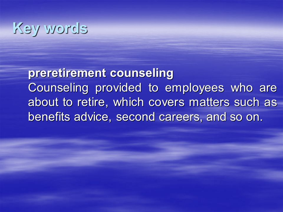 Key words preretirement counseling